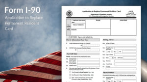 What Happens After Filing Form I-90?
