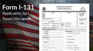 Form I-131, Application for Travel: Everything You Need To Know