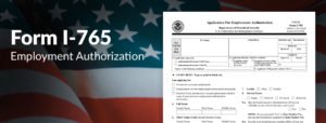 What is Form I-765?