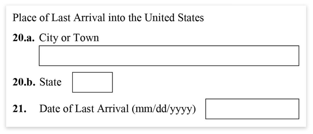 Form I-485, Part 1, Place and Date of last arrival