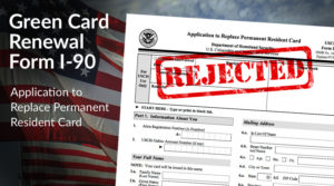 Top 5 Reasons Green Card Renewal Applications are Rejected