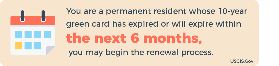 You are eligible for a Green Card renewal within 6 months of your expiration date